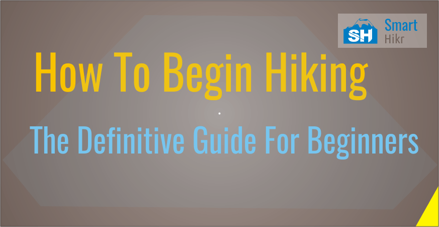 how to begin hiking - smarthikr