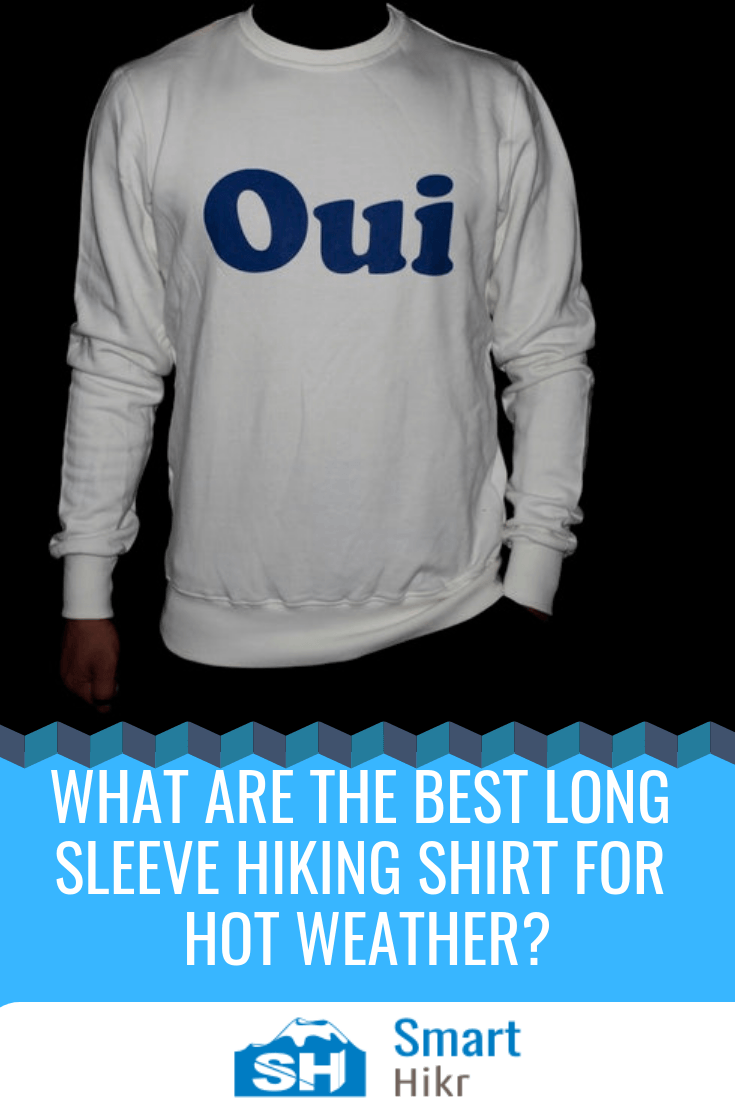 What are the best long sleeve hiking shirt for hot weather 2019