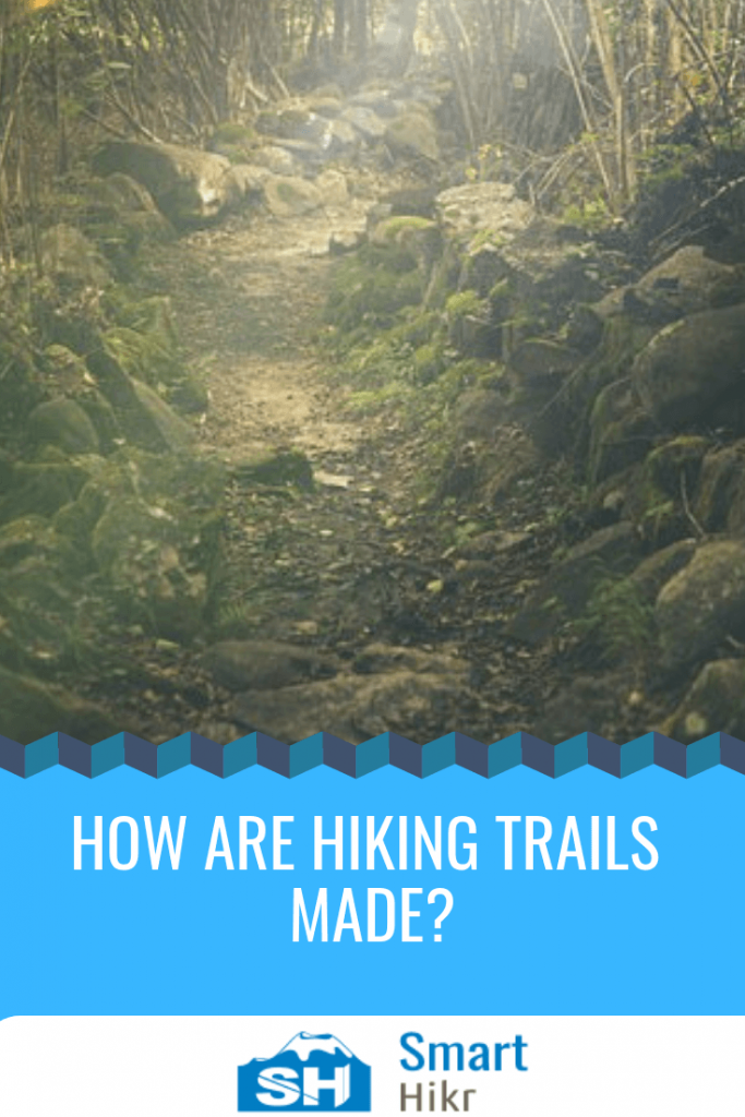 How are hiking trails made